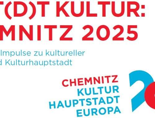 Stat(d)tkultur: Chemnitz 2025 – Europäische Impulse zu kultureller Strategie und Kulturhauptstadt